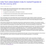 Actis Technologies enters Eastern India AV market projected at   Rs 300 crore by 2010
