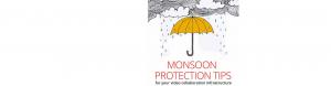 Tips on AV equipment during the monsoon